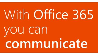 Office 365 helps you communicate